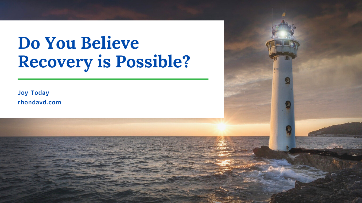 Do You Believe Recovery is Possible?