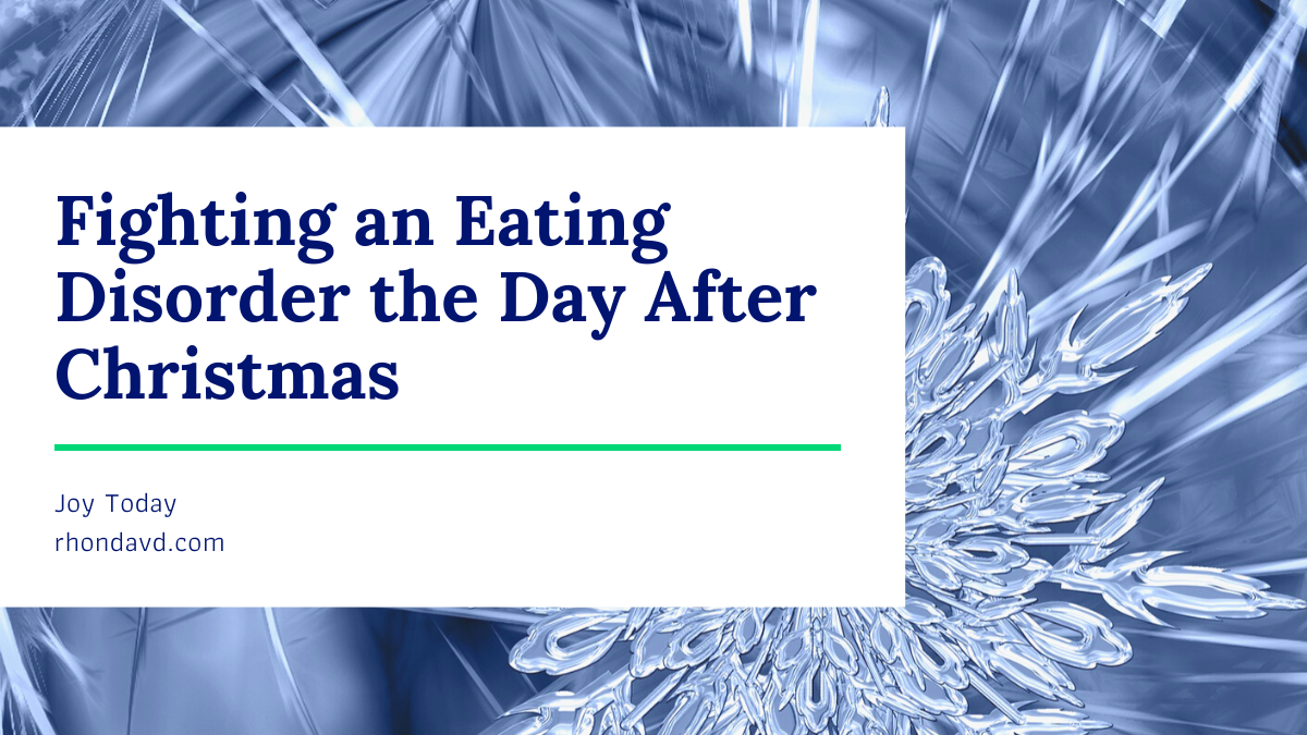 Fighting An Eating Disorder the Day After Christmas