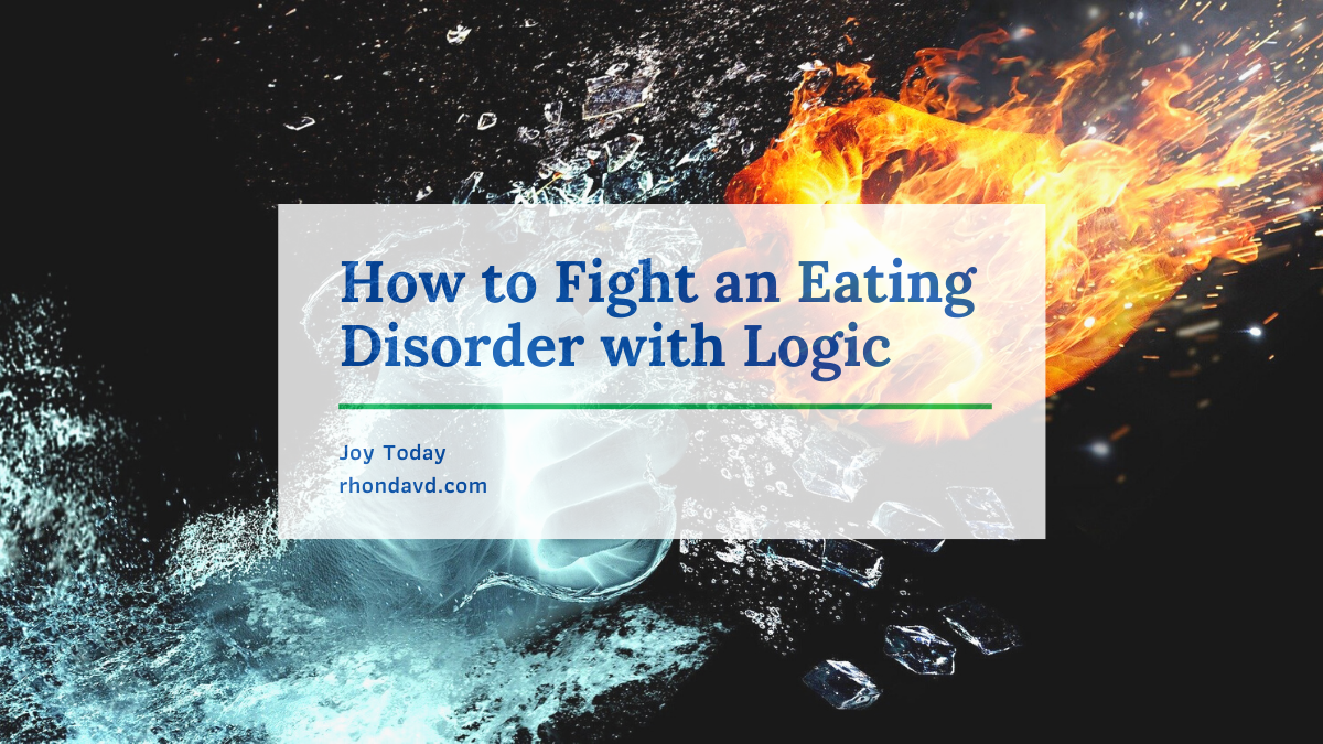 How to Fight the Lies of an Eating Disorder with Logic