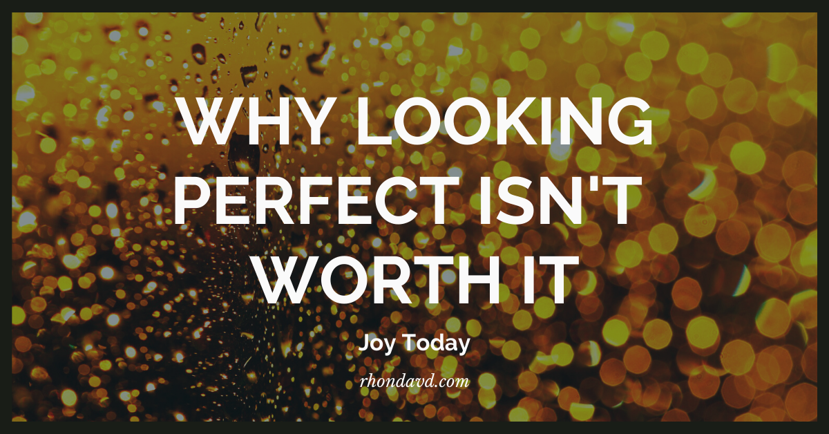 Why looking perfect isn't important