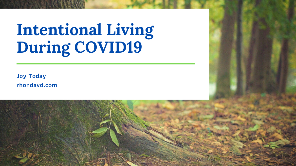 Intentional Living During COVID19