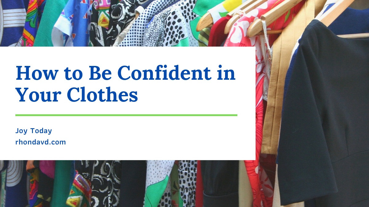 How to Be Confident in Your Clothes