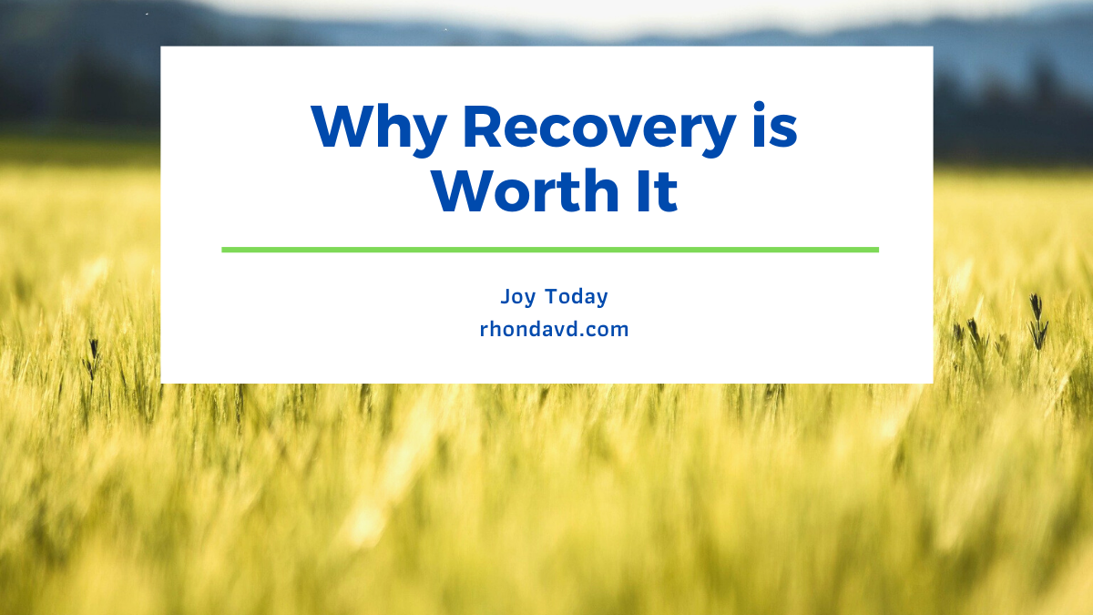 Why Recovery is Worth It