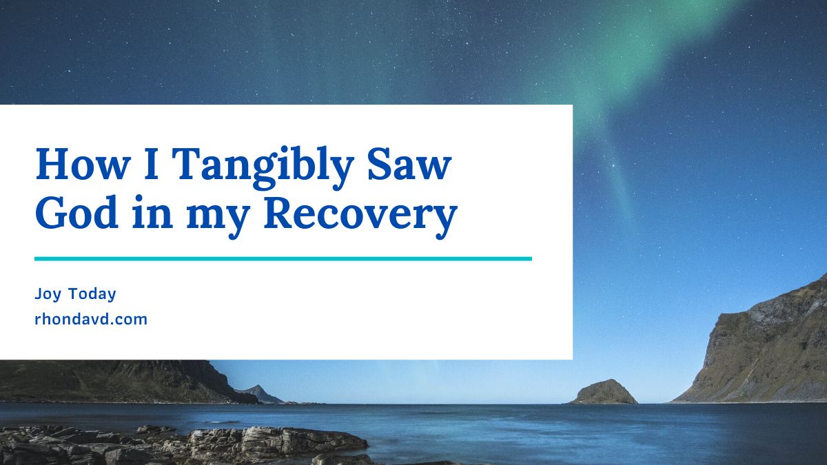 How I Tangibly Saw God in My Recovery