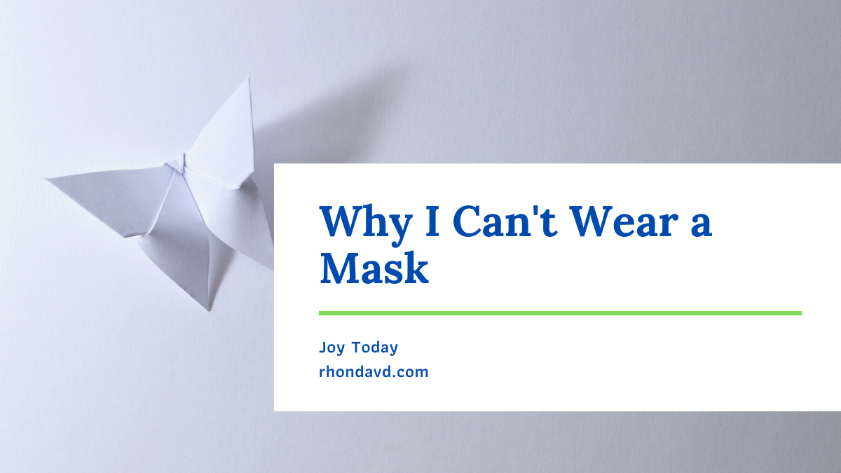Why I Can't Wear A Mask