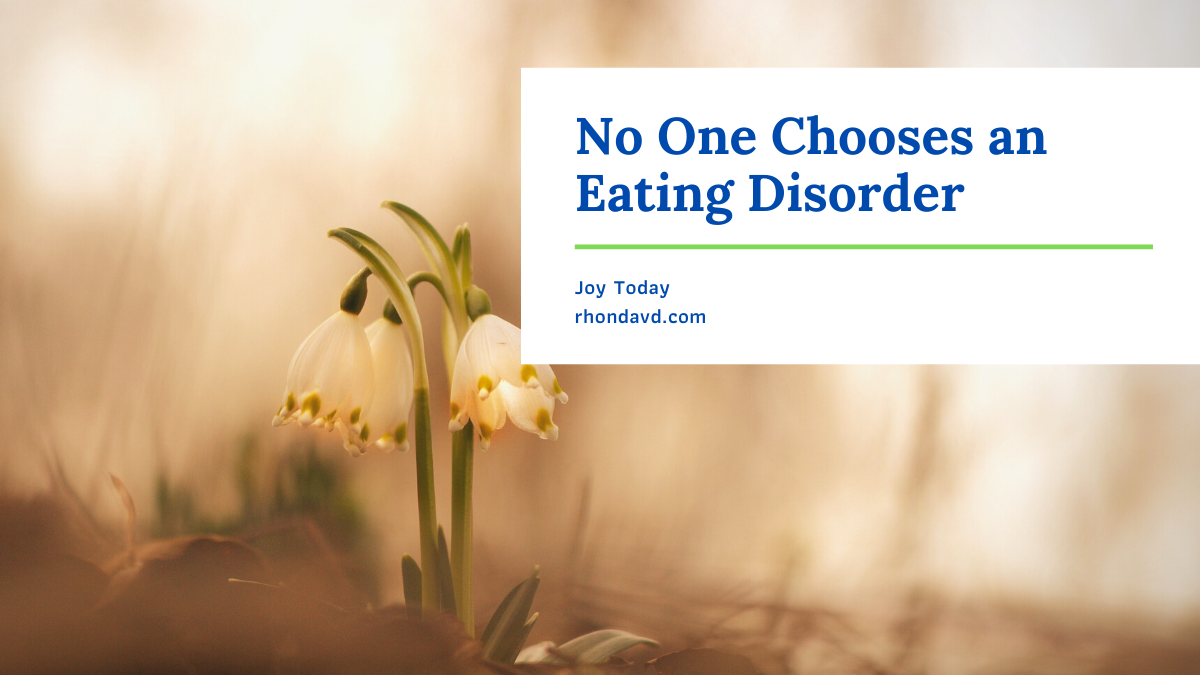 No One Chooses An Eating Disorder